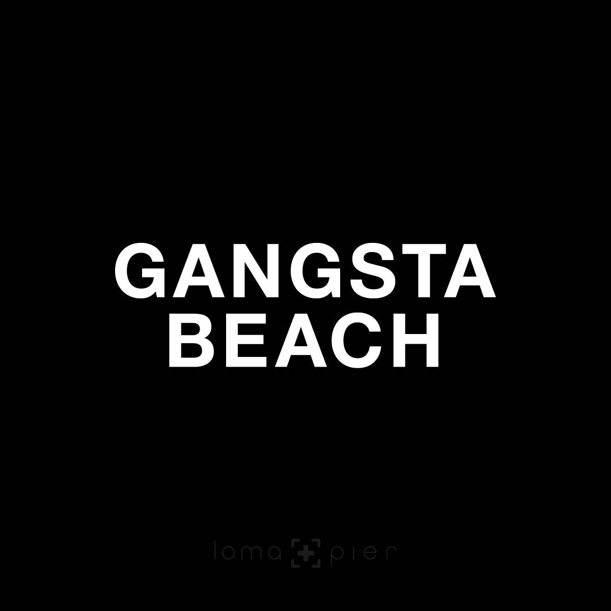 GANGSTA BEACH saying in the loma+pier hat store