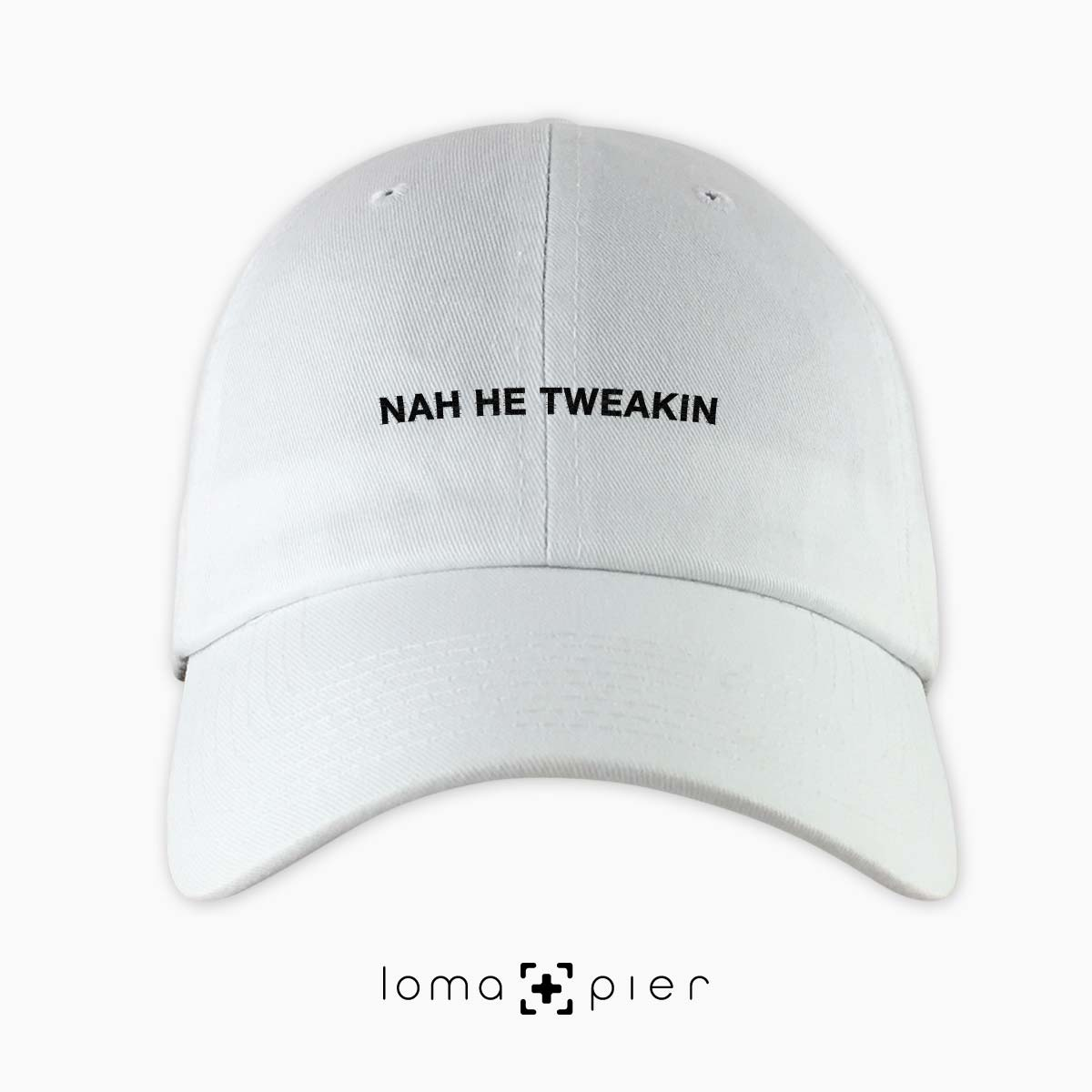 NAH HE TWEAKIN dad hat by loma+pier hat store