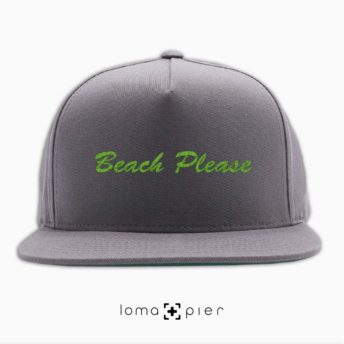 BEACH PLEASE embroidered on a grey classic snapback hat with lime green thread by loma+pier hat store