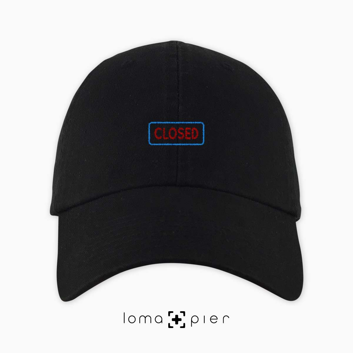 CLOSED SIGN dad hat in black by loma+pier hat store