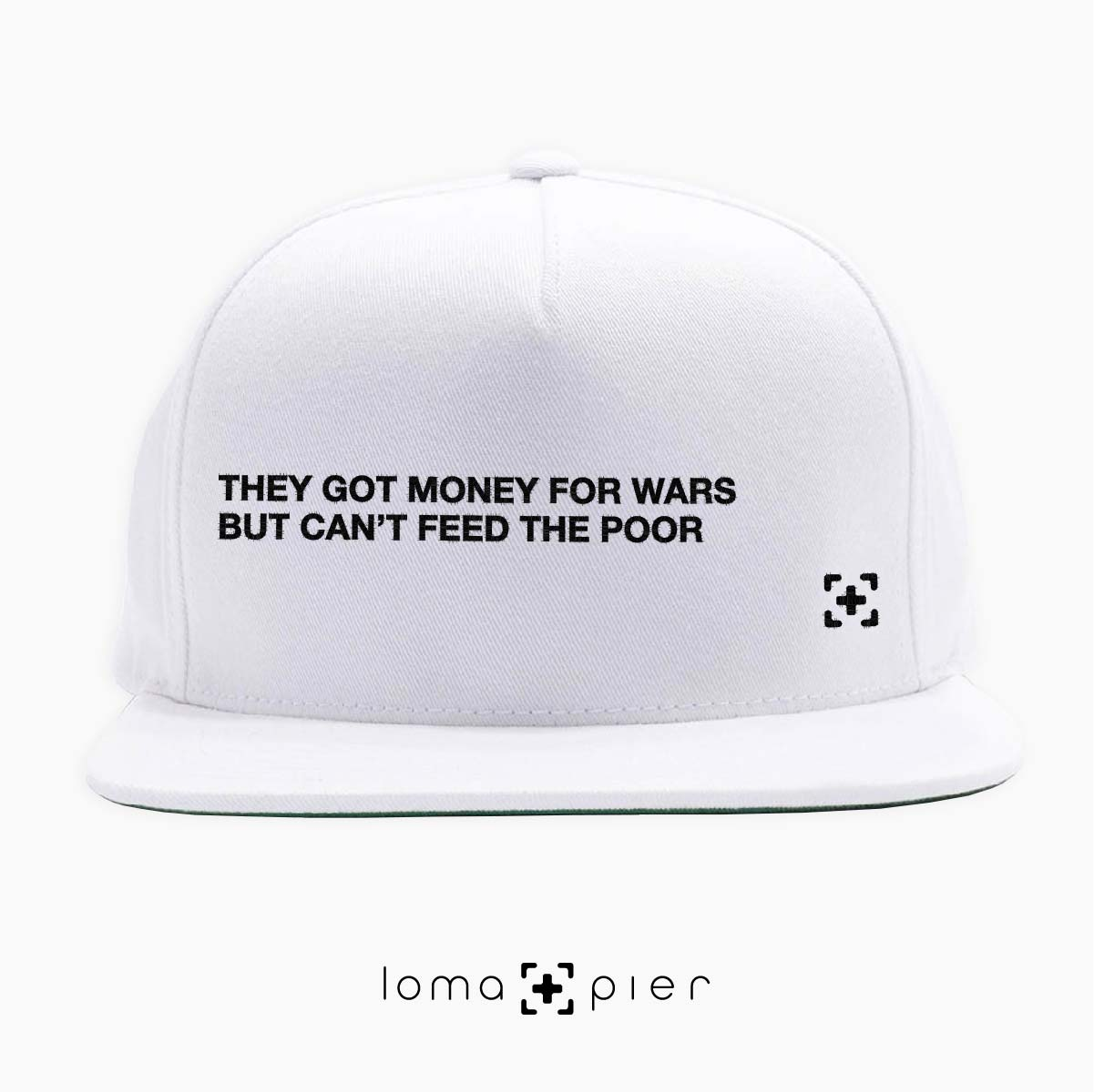 """they got money for wars but can't feed the poor"" tupac lyrics hat at the loma and pier hat shop"