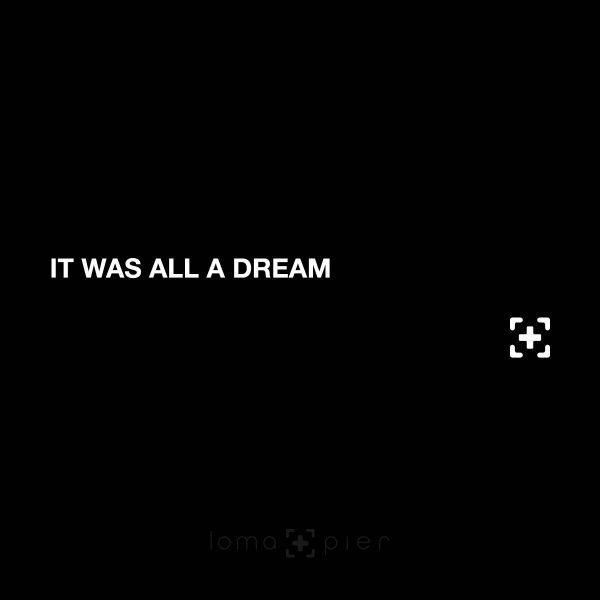 ALL A DREAM