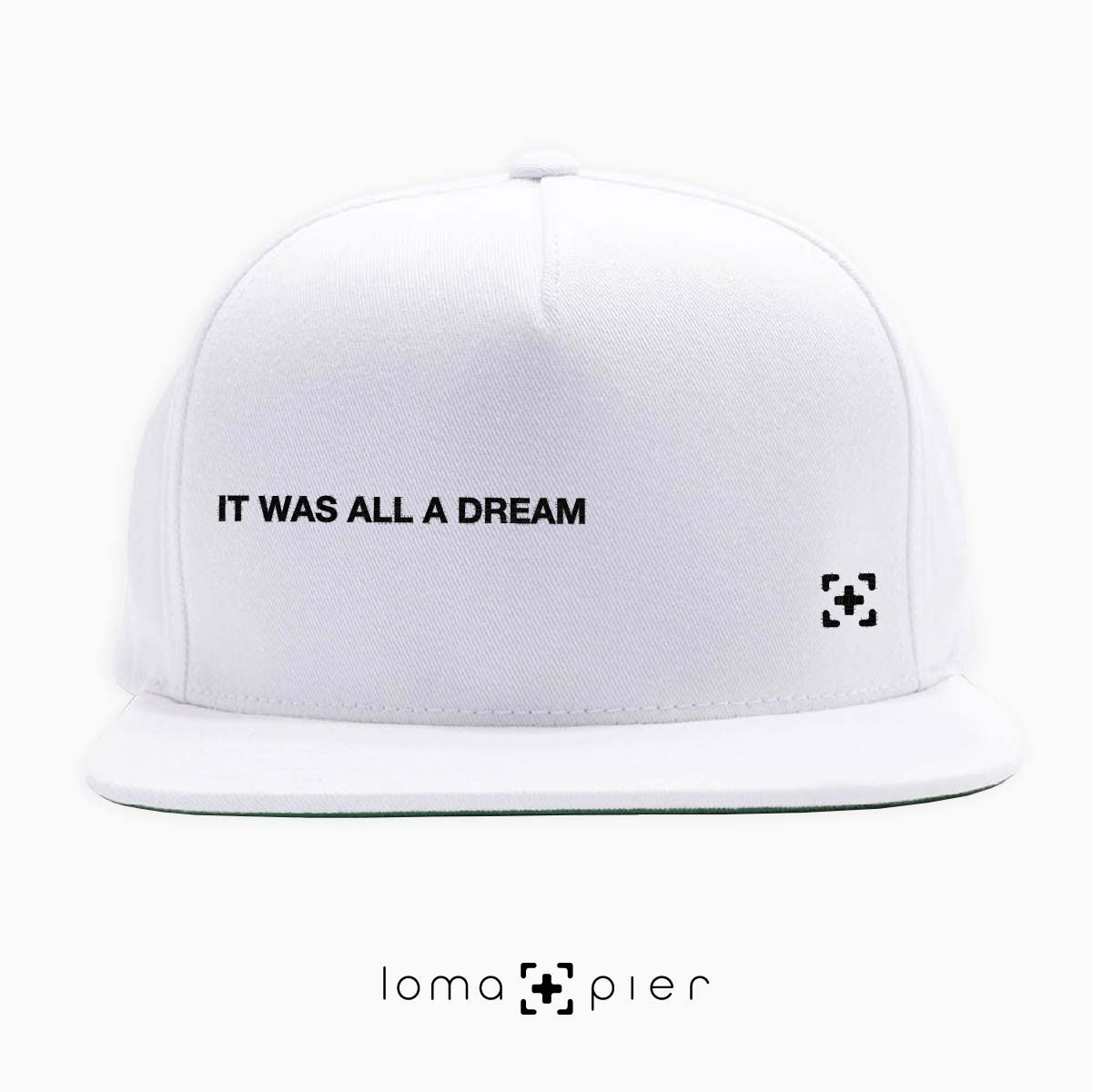 """it was all a dream"" biggie lyrics hat at the loma and pier hat shop"