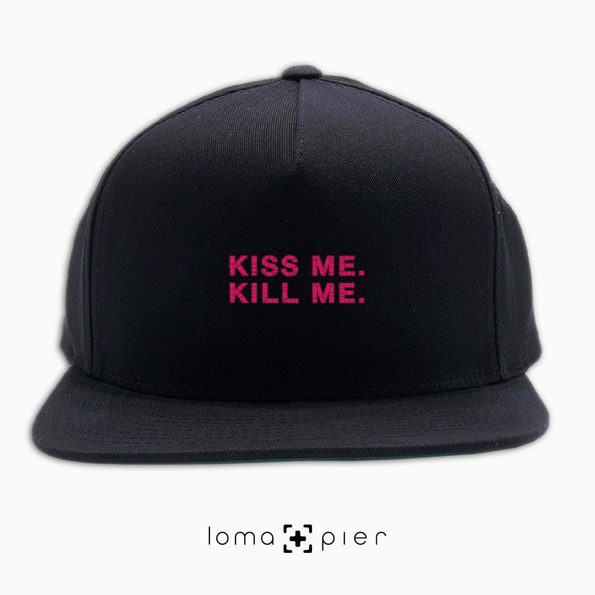 KISS ME. KILL ME. typography embroidered on a black classic snapback hat with pink thread by loma+pier hat store
