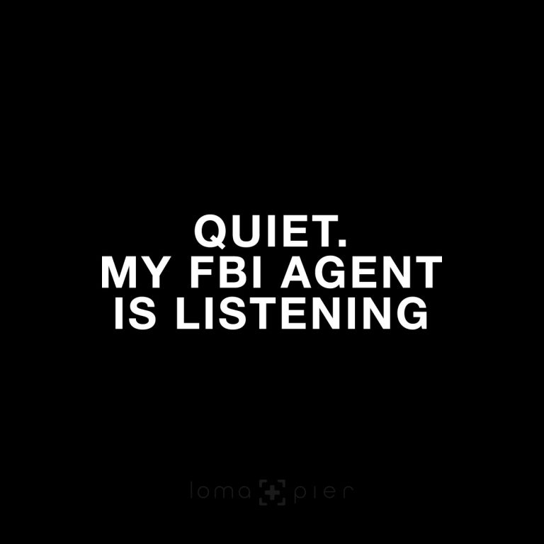 QUIET MY FBI AGENT IS LISTENING hat design by loma+pier