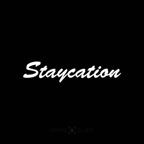 STAYCATION
