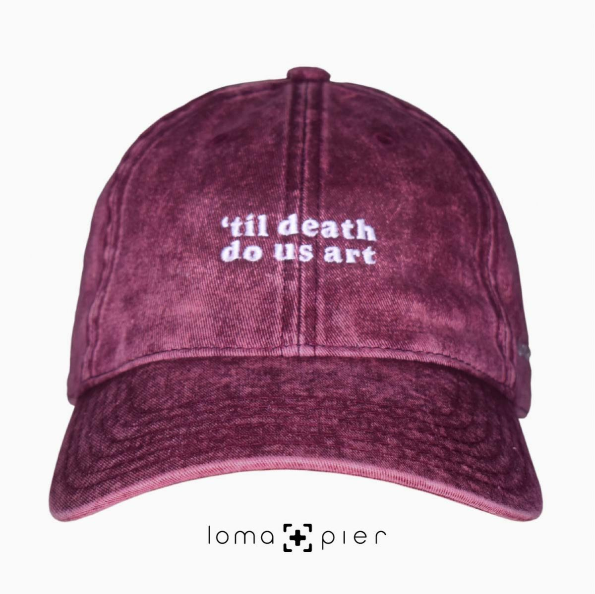 TIL DEATH DO US ART vintage dad hat at the loma+pier hat store