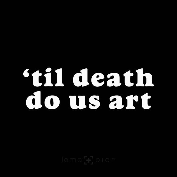 til death do us art