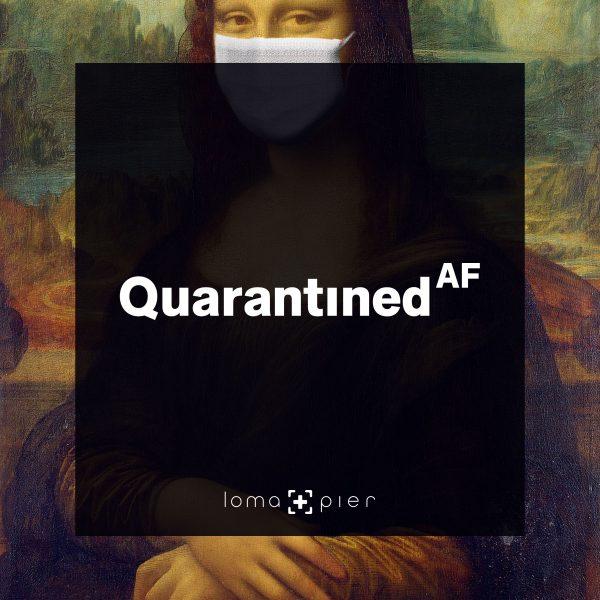 QUARANTINED AF