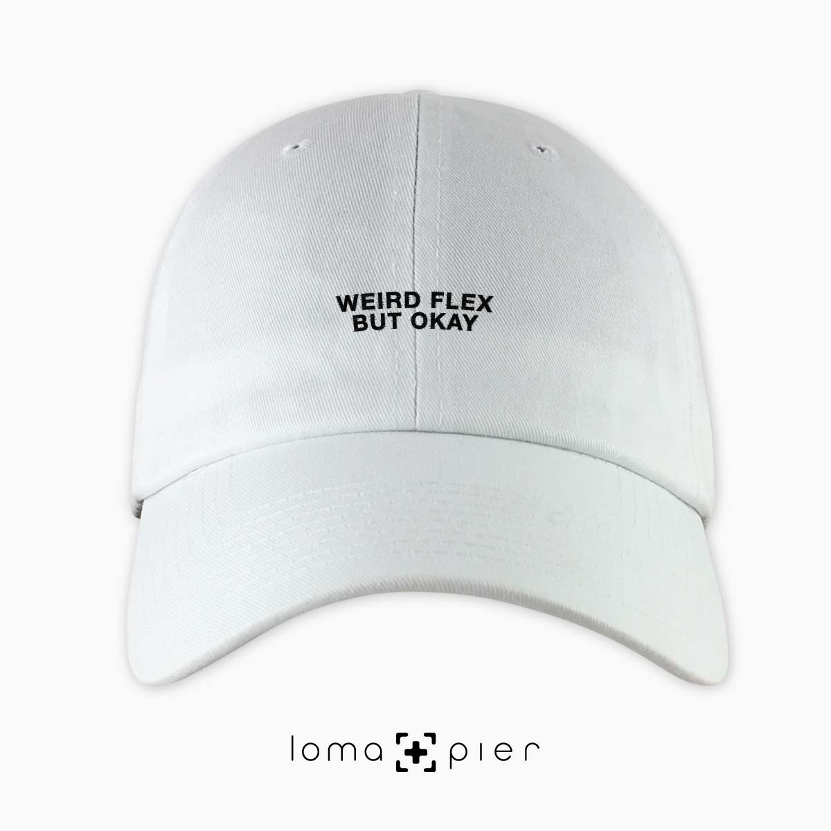 WEIRD FLEX BUT OKAY dad hat in white by loma+pier hat store
