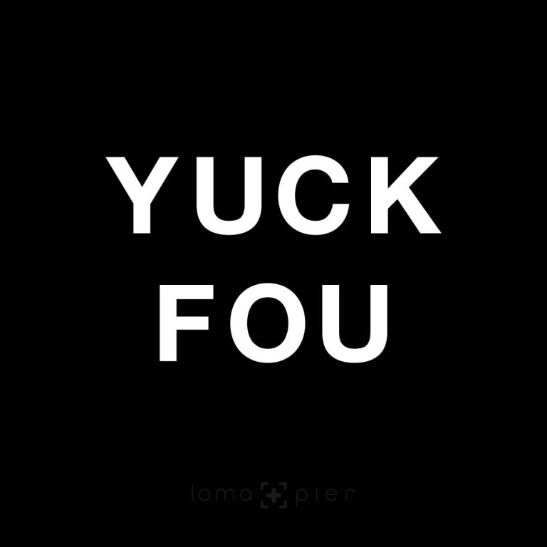 YUCK FOU design by loma+pier